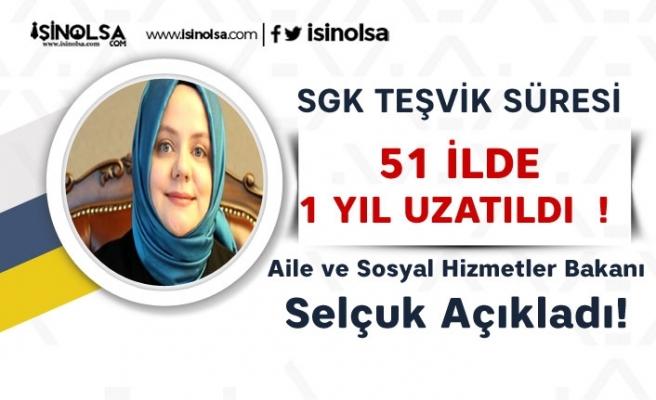 Bakan Açıkladı: SGK Teşvik Süresi 51 İlde 1 Yıl Uzatıldı!