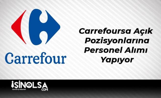 Carrefoursa Açık Pozisyonlarına Personel Alımı Yapıyor