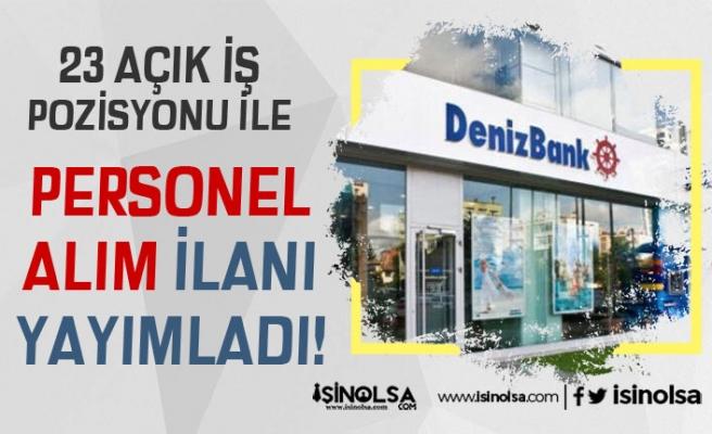 DenizBank 23 Açık Pozisyon İle 81 İlde Banka Personeli Alımı Yapıyor
