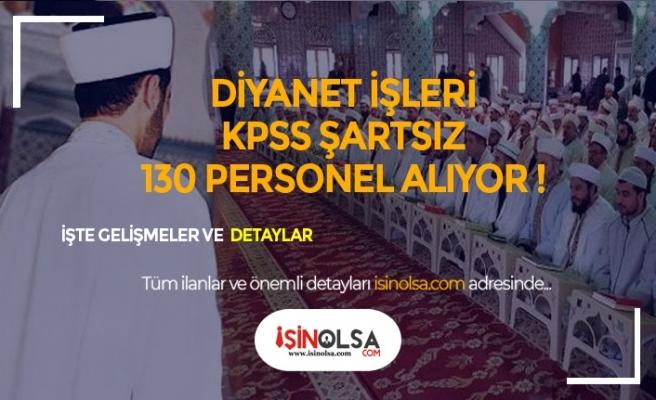 Diyanet İşleri Başkanlığı KPSS Şartsız 1300 Personel Alımı Yapacak!