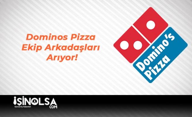 Dominos Pizza Ekip Arkadaşları Arıyor!