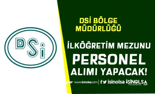 DSİ 19 Bölge Müdürlüğü İlköğretim Mezunu Personel Alıyor! İŞKUR Üzerinden