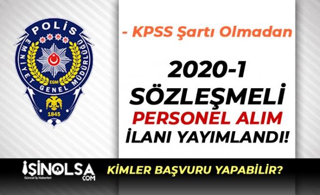 EGM 2020-1 KPSS Şartsız Sözleşmeli Personel Alım İlanı Yayımlandı!