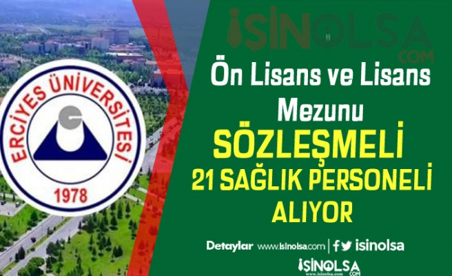 Erciyes Üniversitesi En Az Ön Lisans Mezunu Sağlık Personeli Alım Yapılıyor!