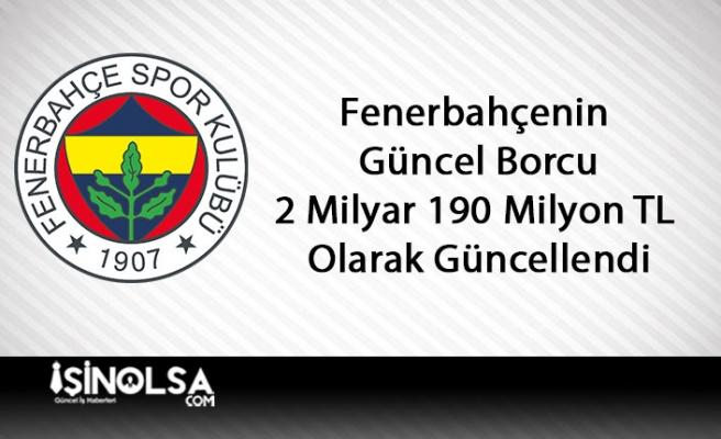 Fenerbahçenin Güncel Borcu: 2 Milyar 190 Milyon TL Olarak Güncellendi
