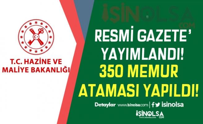 Hazine ve Maliye Bakanlığına 350 Memur Ataması Yapıldı!