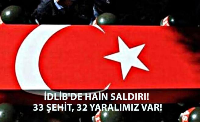 İdlib'de Hain Saldırı! 33 Şehit 32 Yaralımız Var!