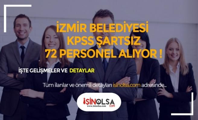 İzmir Belediyesi Farklı Alanlarda KPSS Şartsız 72 Personel Alacak!