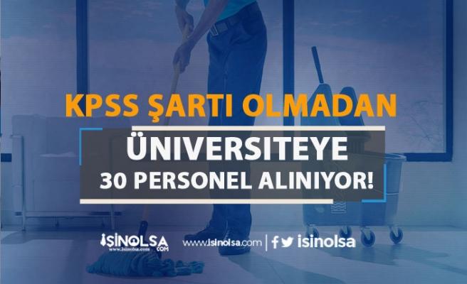 KPSS Şartı Olmadan Üniversiteye 30 Kamu Personeli Alım İlanı Şartları!