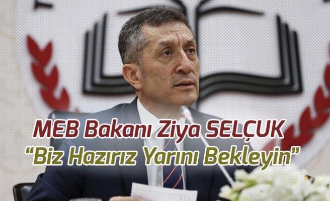 Milli Eğitim Bakanı Ziya Selçuk'tan Heyecanlandıran Açıklama! Yarını Bekleyin!