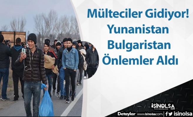Mülteciler Gidiyor! Yunanistan ve Bulgaristan Önlemler Aldı