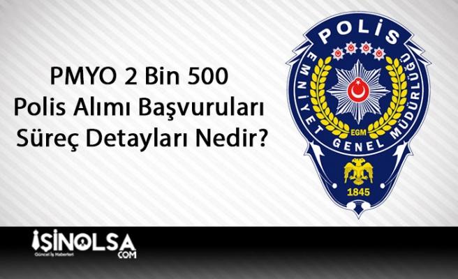 PMYO 2 Bin 500 Polis Alımı Başvuruları ve Süreç Detayları Nedir?