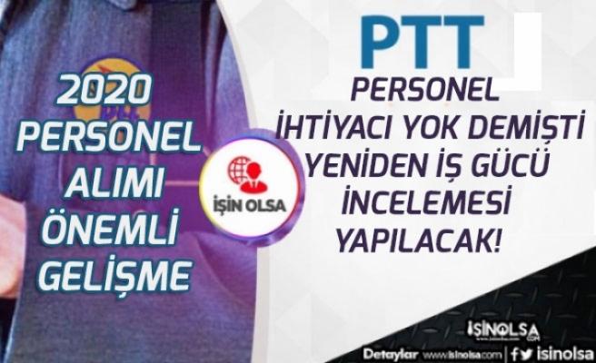 PTT 2020 Personel Alımı İhtiyacı Yok Demişti! İş Gücü İncelemesi Yapılacak!