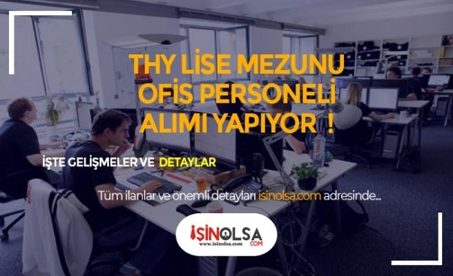 THY Lise Mezunu Ofis Personeli Alacak!