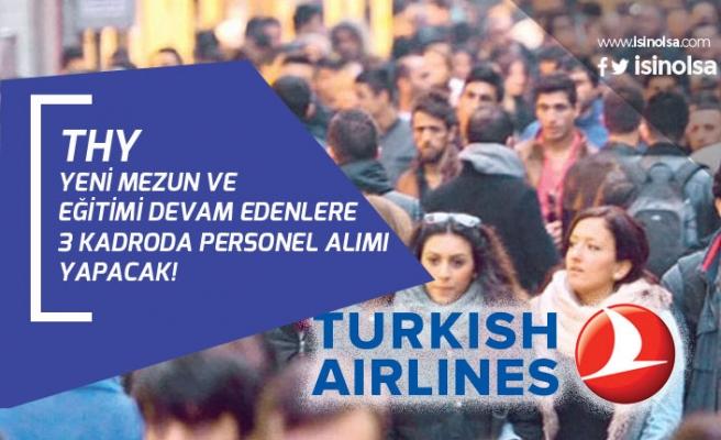 Türk Hava Yolları Yeni Mezun Part Time ve Daimi Süreli Personel Alımı Yapacak!