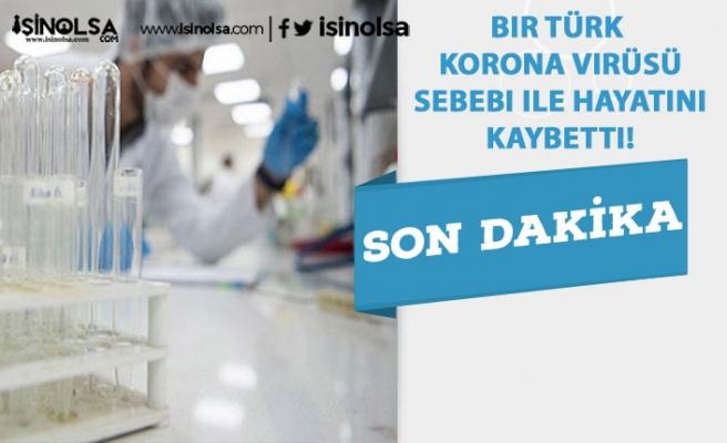 Bir Türk Korona Virüsü Sebebi ile Hayatını Kaybetti!