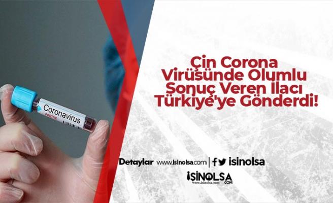 Çin Corona Virüsünde Olumlu Sonuç Veren İlacı Türkiye'ye Gönderdi!