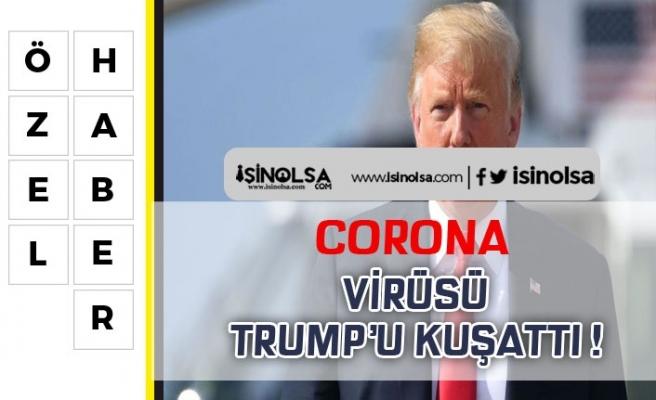 Corona Virüsü Trump'u Kuşattı!