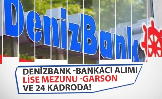 Denizbank Lise Mezunu Garson, Grafiker 24 Kadroda Bankacı Alımı!