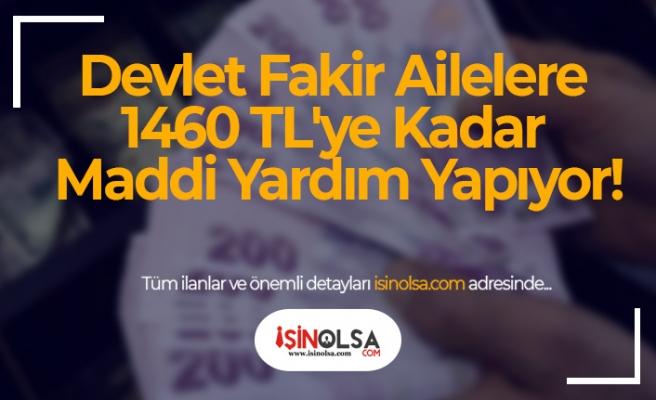 Devlet Fakir Ailelere 1460 TL'ye Kadar Maddi Yardım Yapıyor!