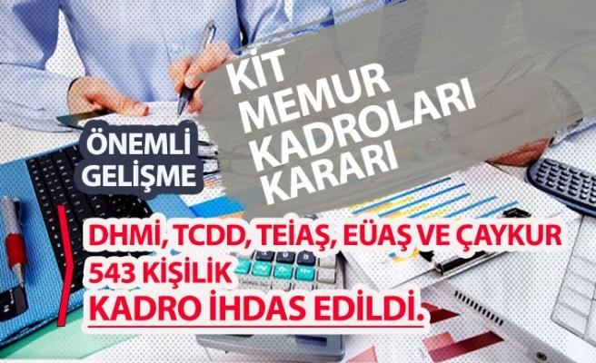 DHMİ, TCDD, TEİAŞ, EÜAŞ ve Çaykur'a 543 Memur Kadroları İhdas Edildi!