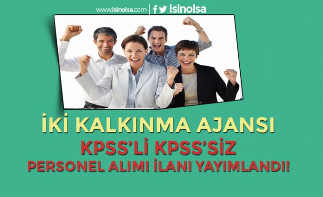 İki Kalkınma Ajansı Bünyesine KPSS'li ve KPSS siz Personel Alım İlanı Yayımlandı!