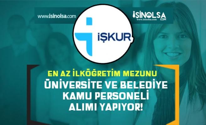İŞKUR Üzerinden İlkokul Mezunu Üniversite ve Belediye Personel Alıyor