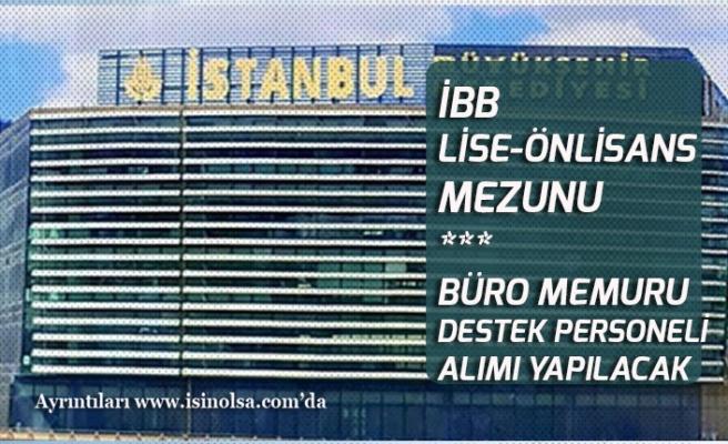İstanbul Büyükşehir Belediyesi Büro Memuru Alımı