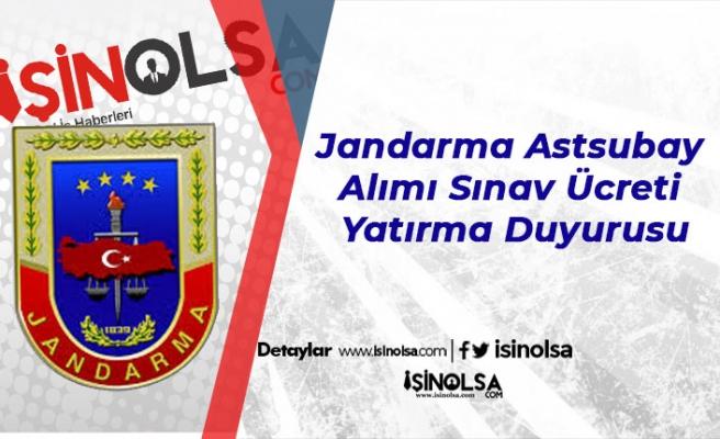 Jandarma Astsubay Alımı Sınav Ücreti Yatırma Duyurusu