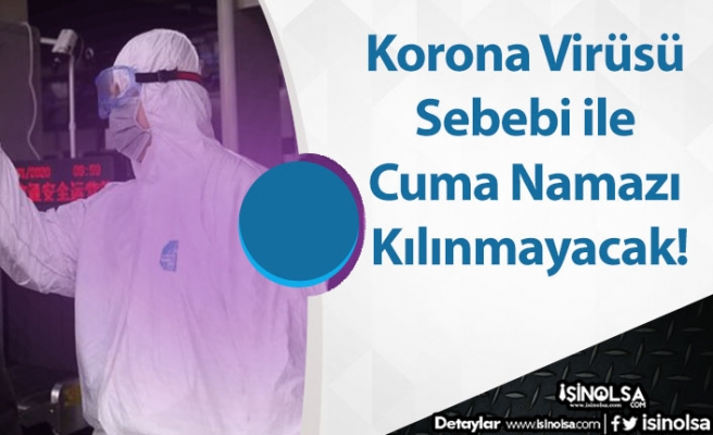 Korona Virüsü Sebebi ile Cuma Namazı Kılınmayacak!