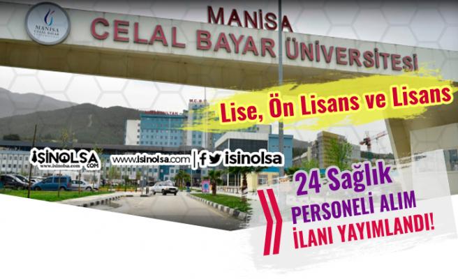 Manisa Celal Bayar Üniversitesi 24 Sağlık Personeli Alım İlanı Yayımladı!