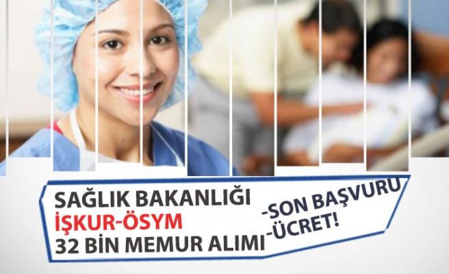 Sağlık Bakanlığı 32 Bin Personel Alımı; İŞKUR, ÖSYM Son Başvuru Tarihi, Başvuru Ücreti,