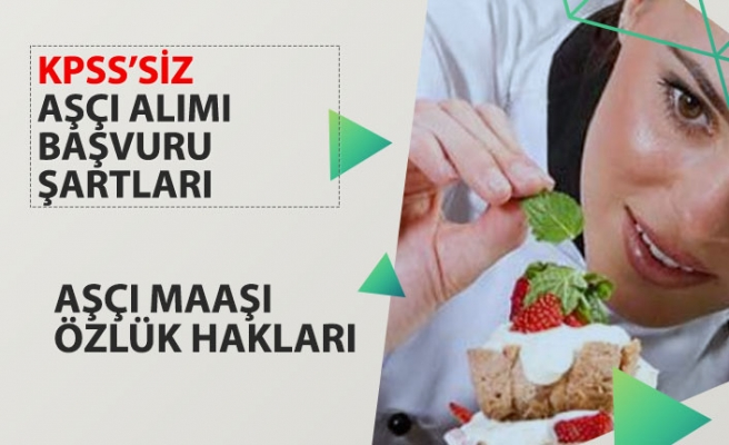 Sağlık Bakanlığı KPSS'siz Lise Mezunu Kura ile Aşçı Alımı Başvuru Şartı