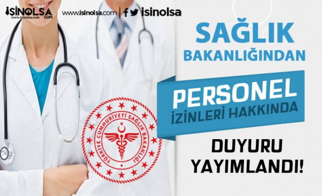 Sağlık Bakanlığı Personel İzinleri Hakkında Duyuru Yayımladı!( 18 Mart 2020 )