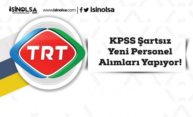TRT KPSS Şartsız Yeni Personel Alımları Yapıyor!
