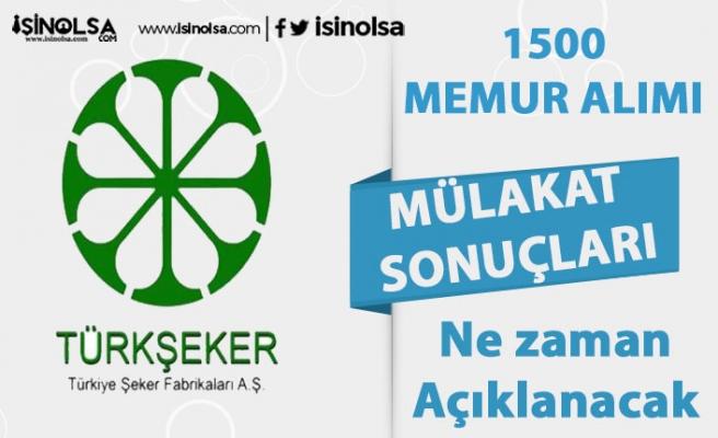 Türk Şeker Bin 500 Memur Alımı Mülakat Sonuçları Açıklandı Mı?