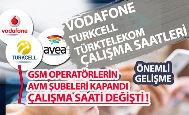 Türk Telekom, Türkcell ve Vodafone Çalışma Saatleri Değişti!