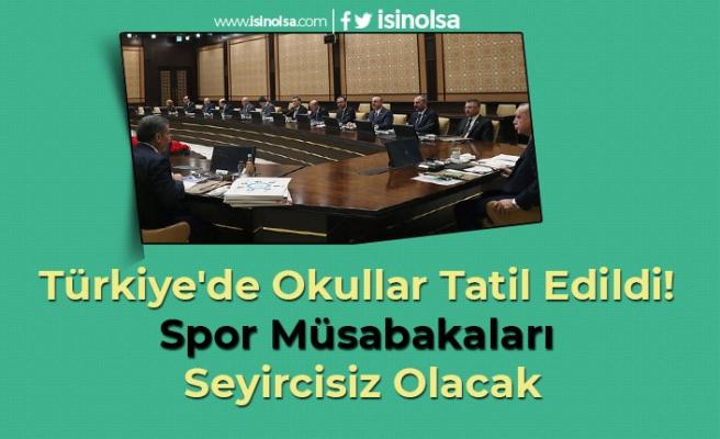 Türkiye'de Okullar Tatil Edildi! Spor Müsabakaları Seyircisiz Olacak