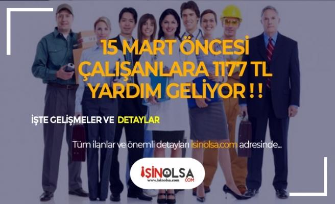 15 Mart Öncesi Çalışanlara Bin 177 TL Ödeme Müjdesi!