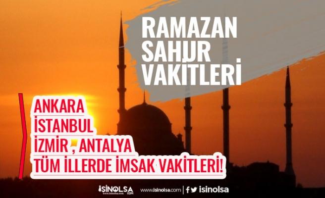 2020 Ramazan İmsakiyesi Ankara, İstanbul İl İl Sahur Vakitleri!