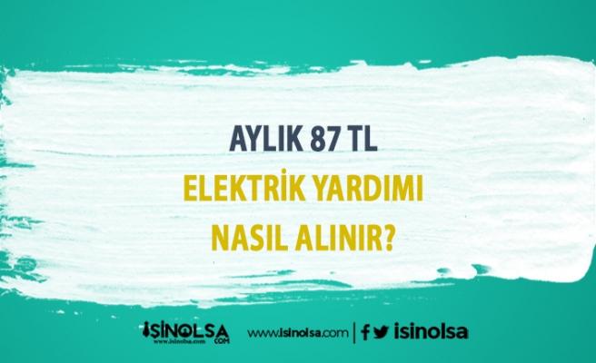 Aylık 87 TL elektrik yardımı nasıl alınır?