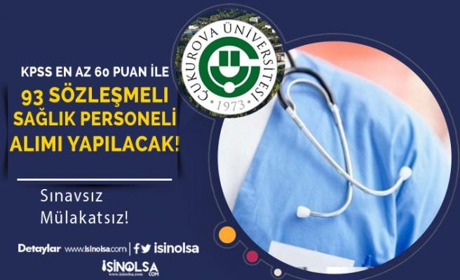 Çukurova Üniversitesi 93 Sözleşmeli Sağlık Personeli Alıyor!