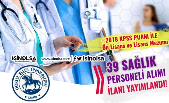 Dokuz Eylül Üniversitesi 2018 KPSS Puanı İle 39 Sağlık Personeli Alım İlanı