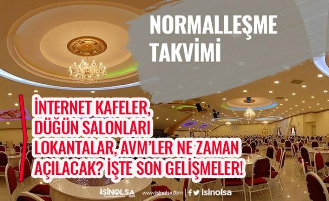 İnternet Kafeler, Düğün Salonları, Lokantalar Ne Zaman Açılacak!