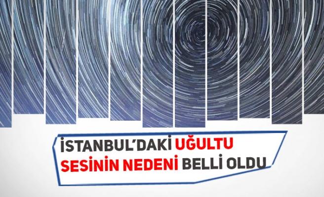 İstanbul'daki Depremden Sonraki Uğultu Sesinin Nedeni Belli Oldu!