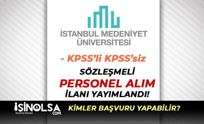 İstanbul Medeniyet Üniversitesi 3 Kat Maaş İle Çalışacak Kamu Personeli Alacak!
