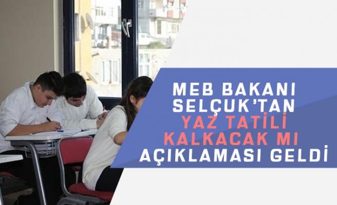 Okullarda Yaz Tatilinin Kalkacakmı MEB Bakanı Selçuk'tan Açıklama Geldi!