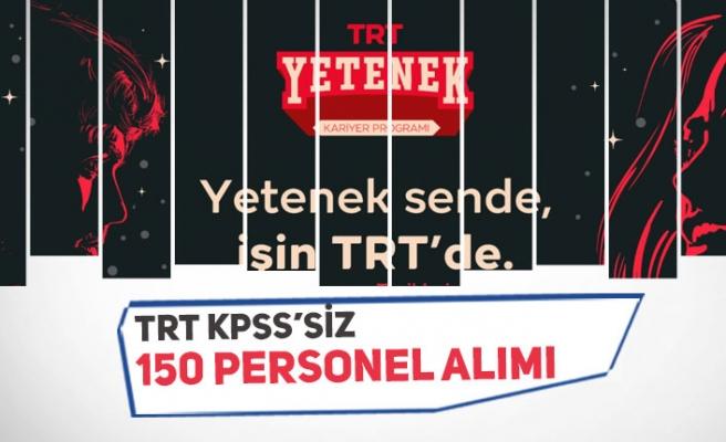 TRT Genç Yetenek KPSS'siz 150 Personel Alımı Yapacak