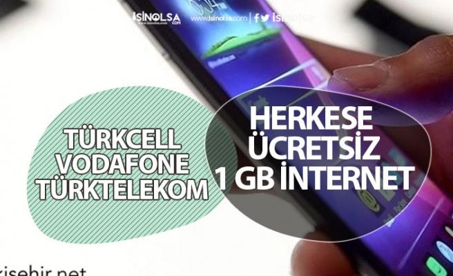 Vodafone, Türkcell, Türktelekom Ücretsiz 1 GB İnternet Başvurusu! Şartsız!