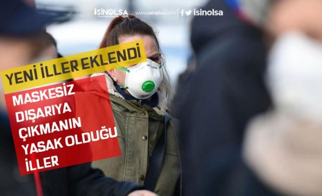 14 Mayıs Karantina Alınan Yerleşim Yerleri, 10 İlde Maske Takma Zorunluluğu Geldi!